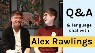 Q&A with Alex Rawlings   Learning tips, Polyglot Conference, language partners and more
