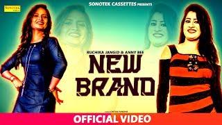 New Brand | Sonu Sharma, Ruchika Jangir | Suman Negi, Anny B, Ankush Basal | Latest Haryanvi Song