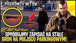 Czy na miejscu parkingowym możemy zapisać broń!? - Pogromcy Mitów GTA 4 #17