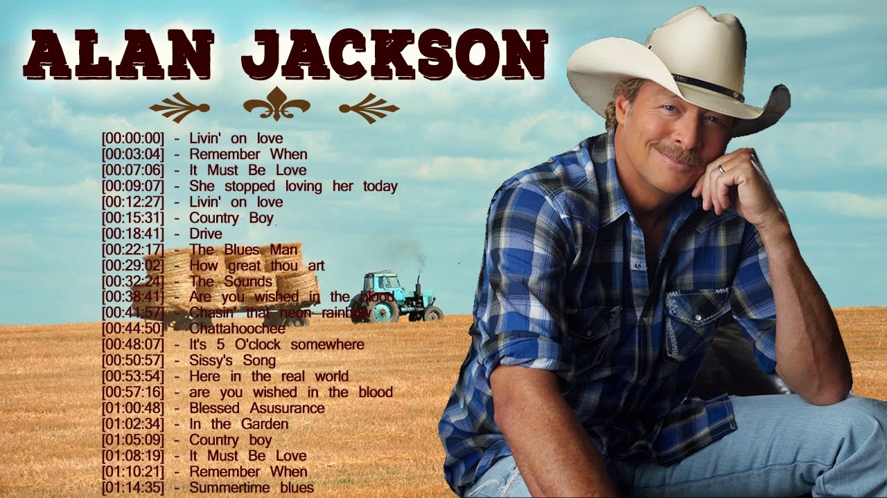 Alan Jackson Greatest Hits Playlist 2019 Country Music Best Old Country Songs Collection 2019 Youtube