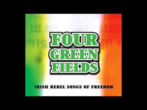 Four Green Fields - Irish Rebel Songs Of Freedom