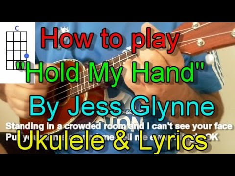 How to play Hold My Hand by Jess Glynne Ukulele Guitar Chords Lyrics