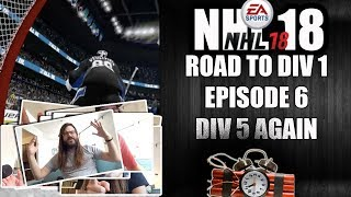 NHL 18 CHEL AND CHILL ROAD TO DIV 1 EPISODE 6 - DIV 5 AGAIN AND SNIDER CUP
