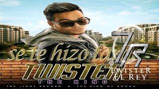 Se Te Hizo Tarde [Original] - Twister El Rey ®