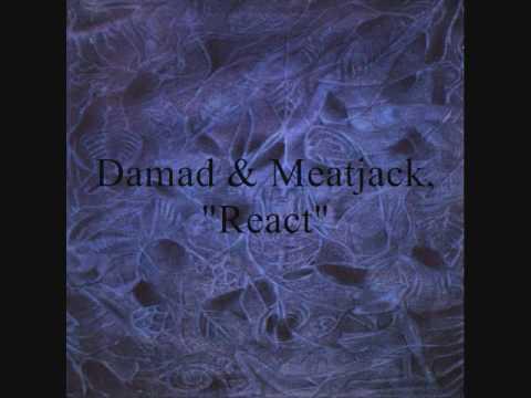 Damad & Meatjack -