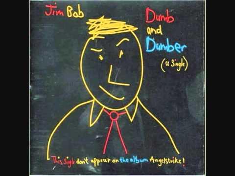 Jim Bob ~ Dumb And Dumber