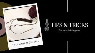 Tips & Tricks: Joining Yarn