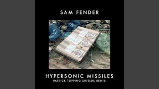 Hypersonic Missiles (Patrick Topping Extended Shields Remix)