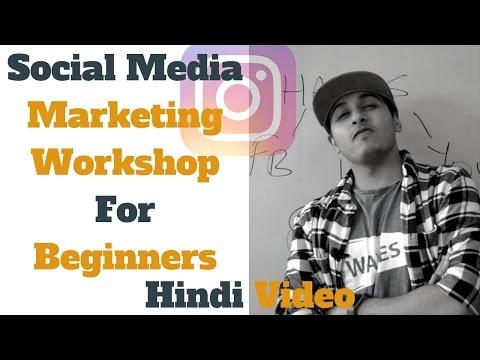 Social Media Marketing For Beginners In Hindi - Social Media Marketing Workshop In Hindi