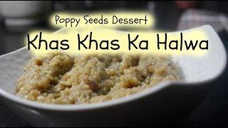 Khas Khas ka Halwa recipePoppy seeds dessert