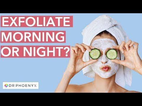 Exfoliate in the Morning or Night? The Best Time to Exfoliate