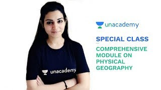 Special Class - UPSC CSE - Comprehensive Module on Physical Geography - Arpita Sharma