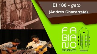 El 180 (Andrés Chazarreta) - Gato: por Fabiano Borges e Luiz Duarte