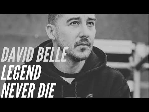 David Belle ' legend never die '