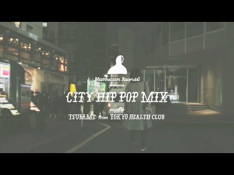 """CITY HIP POP MIX"" mixed by TSUBAME from TOKYO HEALTH CLUB"