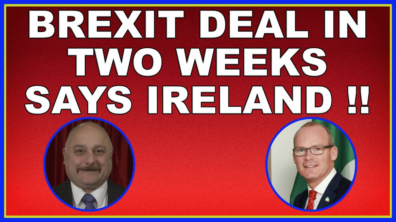 Brexit: Ireland claims deal in two weeks! (4k)