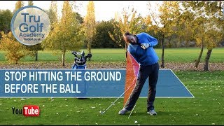 STOP HITTING THE GROUND BEFORE THE BALL!