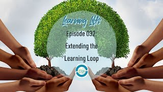 Learning Lifts: Episode 032 – Extending the Learning Loop