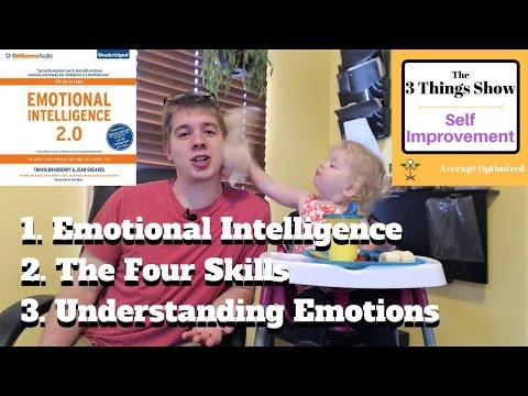 Emotional Intelligence 2.0 by Travis Bradberry & Jean Greaves - 3 Big Ideas