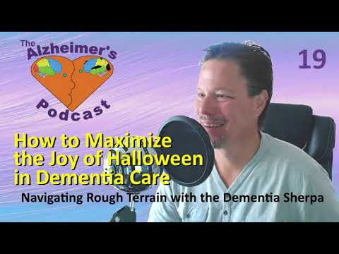 #019: How to Maximize the Joy of Halloween in Dementia Care