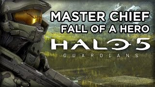 Halo 5: Guardians - The Chief: Fall of a Hero