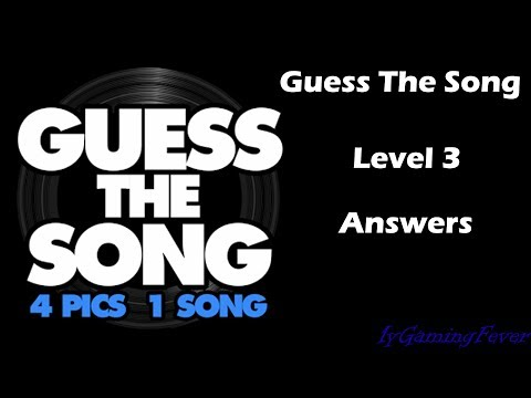 Guess The Song  4 Pics 1 Song : Level 3 Answers