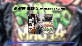 03 Rafomagia - No Somos Héroes con Metro y Sarmiento (prod. por N3w Lment)