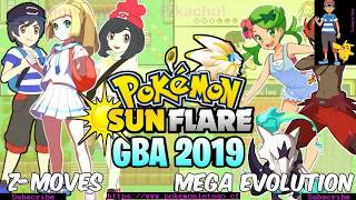 New [Trailer] Pokemon Sun Flare GBA 2019 with Z-Move, Mega Evolution Amazing Graphics and More!