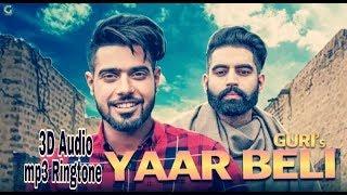 Yaar beli - Guri / Parmish Varma। New mp3 Ringtone ( 3D audio ) link in Description। Download Now।