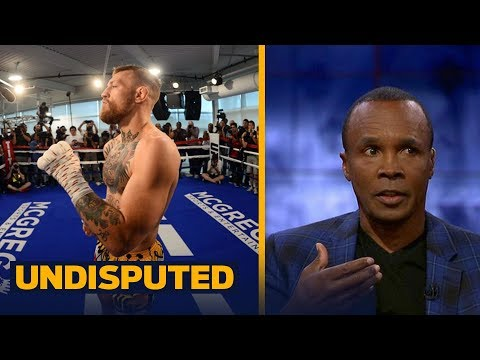 Sugar Ray Leonard on McGregor vs. Mayweather: Conor needs to make it a street fight | UNDISPUTED