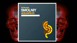 SMOLNIY - Aquarius (Original Mix)