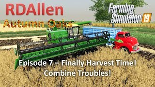 Finally Harvest Time, Combine Troubles Already! | E7 Autumn Oaks | Farming Simulator 19