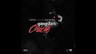 J-SOUL - Gangster Chick Ft Jacquees (Audio)
