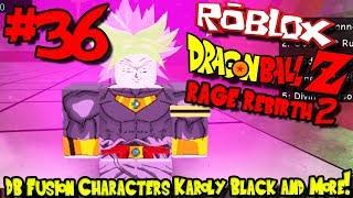 DRAGON BALL FUSION CHARACTERS! KAROLY BLACK! | Roblox: Dragon Ball Rage Rebirth 2 - Episode 36