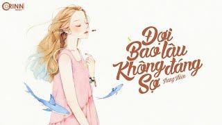 Đợi Bao Lâu Không Đáng Sợ - Trang Thiên | MV Lyrics HD