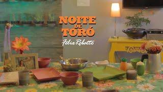 Noite de Toró - Félix Robatto