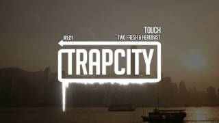 Repeat youtube video Two Fresh & HeRobust - Touch