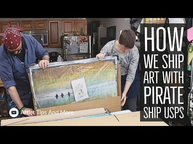 How We Ship Art With Pirate Ship Dot Com Via USPS Step By Step - Tips For Artists