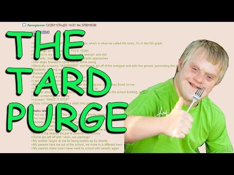 The Tard Purge