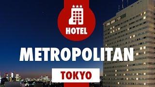 Hotel Metropolitan - Tokyo Ikebukuro