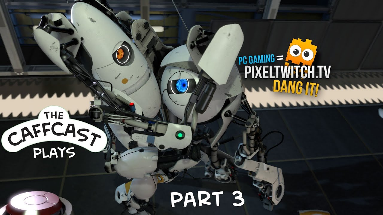 CaffCast & PixelTwitch Play - Portal 2 - Co-Op Mode - Part 3 - Tiled Kitchen Floors