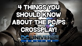 DCUO - 4 Things you should know about Crossplay!