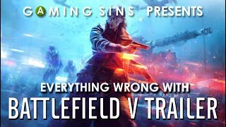 Everything Wrong With the Battlefield V Trailer in 2 Minutes of Less | GamingSins