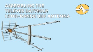 Assembling the Televes DAT790 LR UHF Antenna