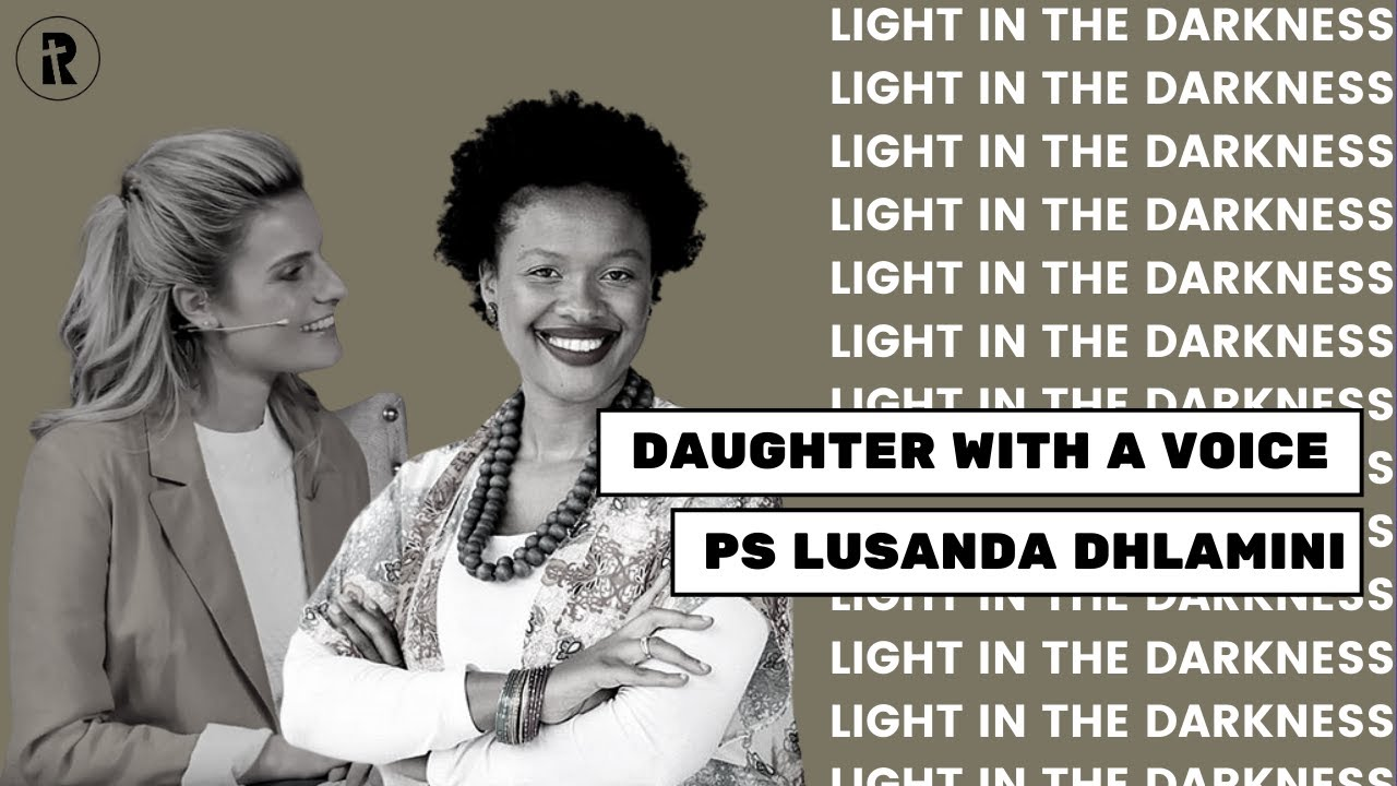Daughter with a Voice Part 2 with Ps Lusanda: Light in the Darkness - Episode 96 - Ps Tara