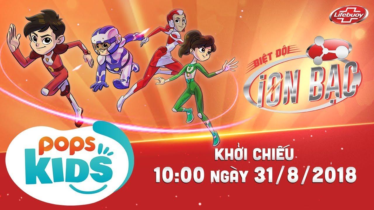 Biệt Đội Ion Bạc Teaser - Hoạt Hình Tiếng Việt Khởi Chiếu 31/8 Trên POPS Kids