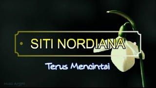 Siti Nordiana - Terus Mencintai (Lirik)