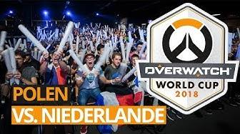 Polen vs Niederlande   Overwatch World Cup 2018