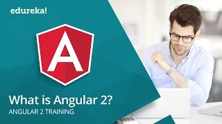 what is angular 2   angular 2 tutorial for beginners   angular training   edureka