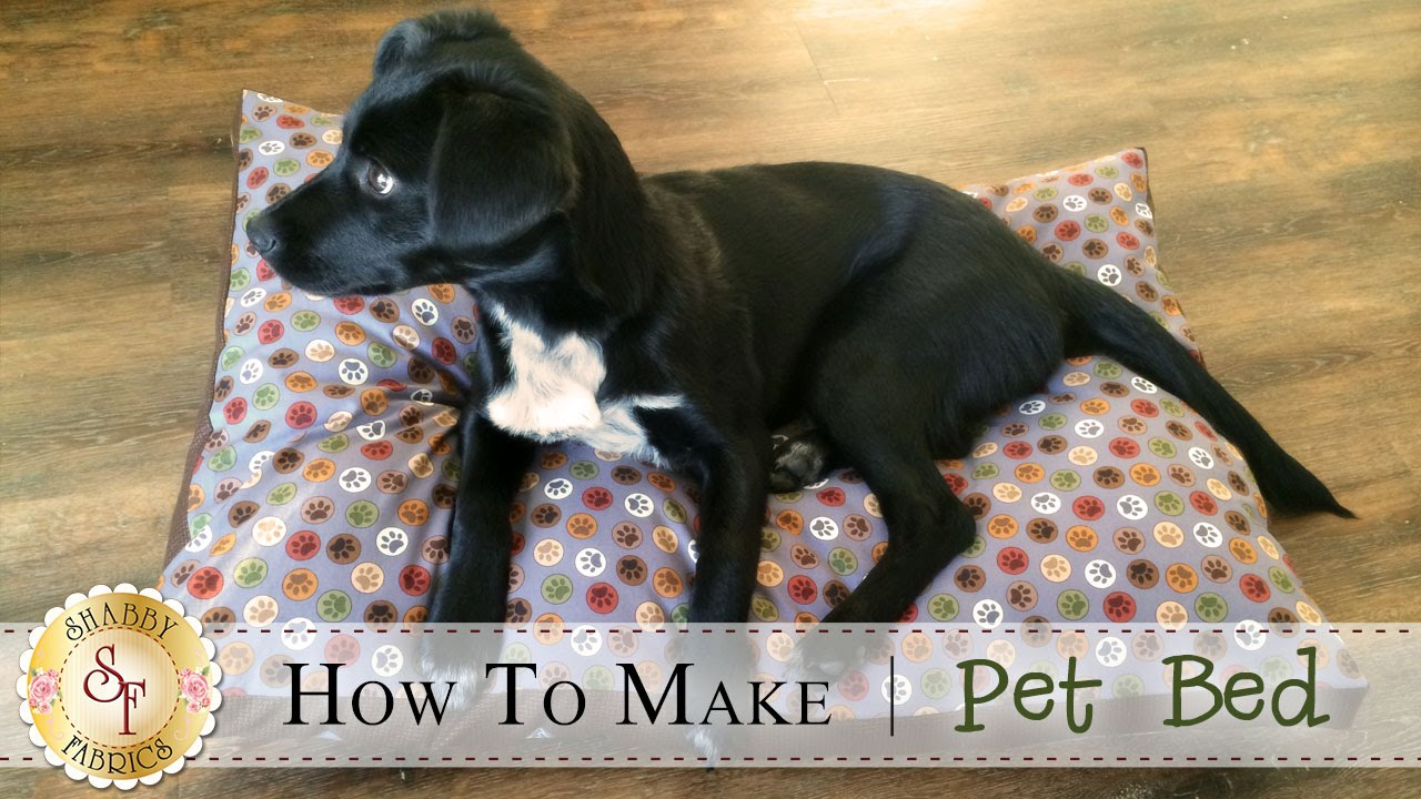 How To Make A Pet Bed | A Shabby Fabrics Sewing Tutorial   YouTube